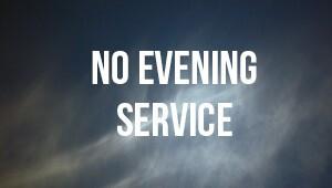 No Evening Service